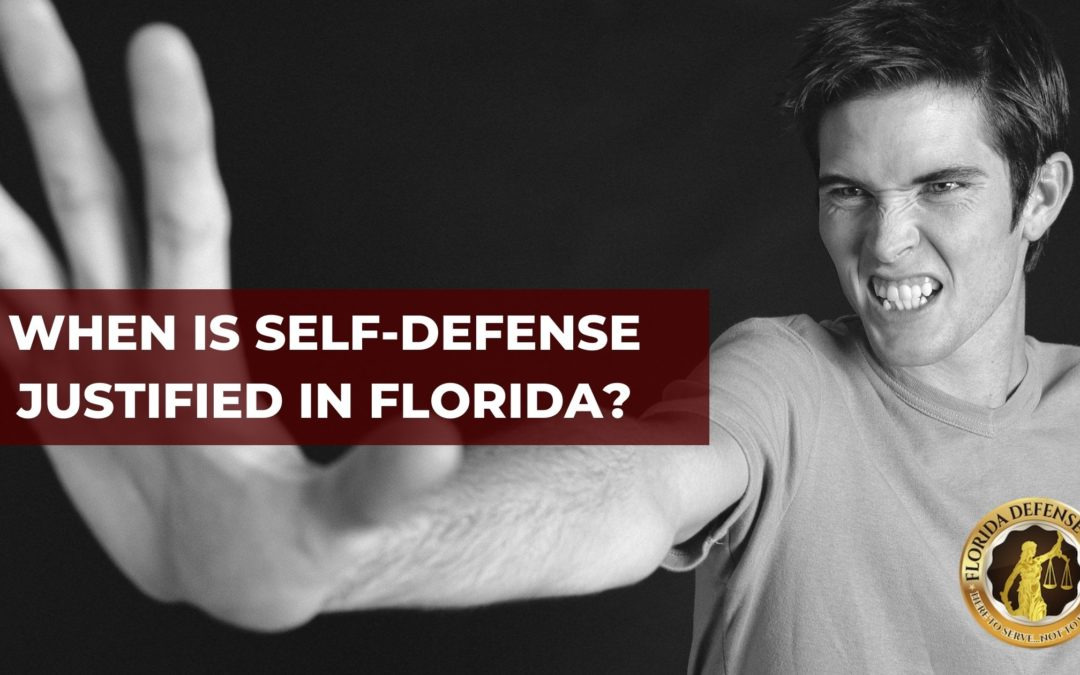 When is Self-Defense Justified in Florida?