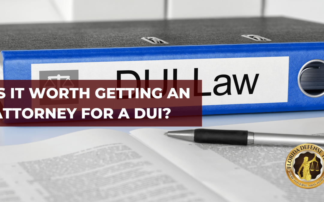Is It Worth Getting an Attorney For a DUI?