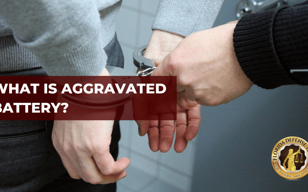 What is Aggravated Battery?