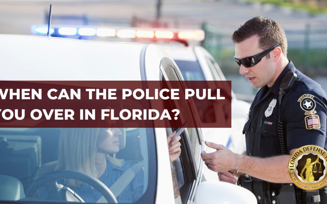 When Can the Police Pull You Over in Florida?